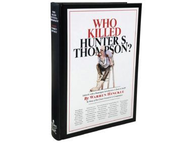 """Who Killed Hunter S. Thompson?"" by Warren Hinckle, 520 pages, Last Gasp, $39.95."