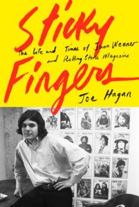 """Sticky Fingers: The Life and Times of Jann Wenner and Rolling Stone Magazine"" by Joe Hagan, 560 pages, Knopf, $29.95"