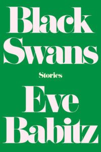 """Black Swans: Stories"" by Eve Babitz, 225 pages, Counterpoint Press, $16.95"