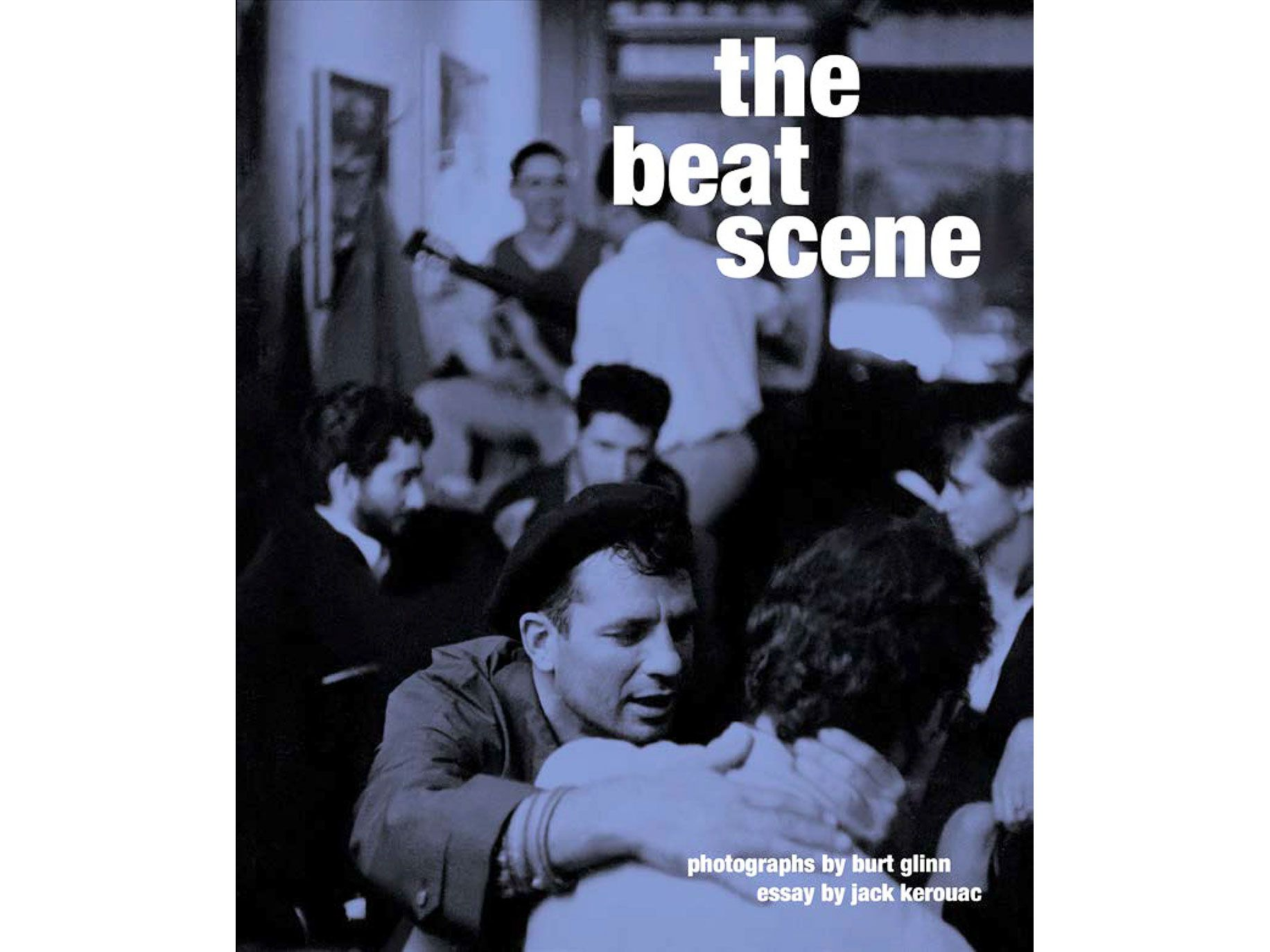"""The Beat Scene,"" photography by Burt Glinn and essay by Jack Kerouac, Reel Art Press, 160 pages, $39.95."