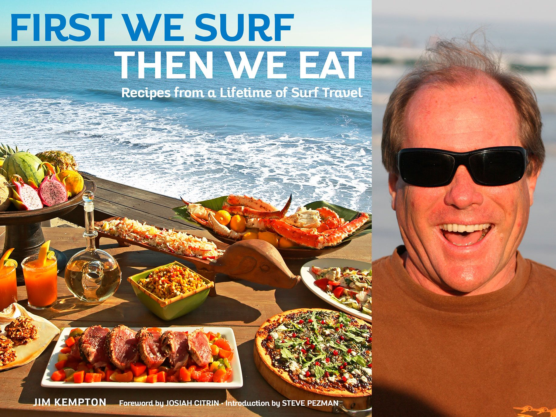 This is a picture of Jim Kempton has traveled the world in search of the perfect wave -- and the perfect meal.
