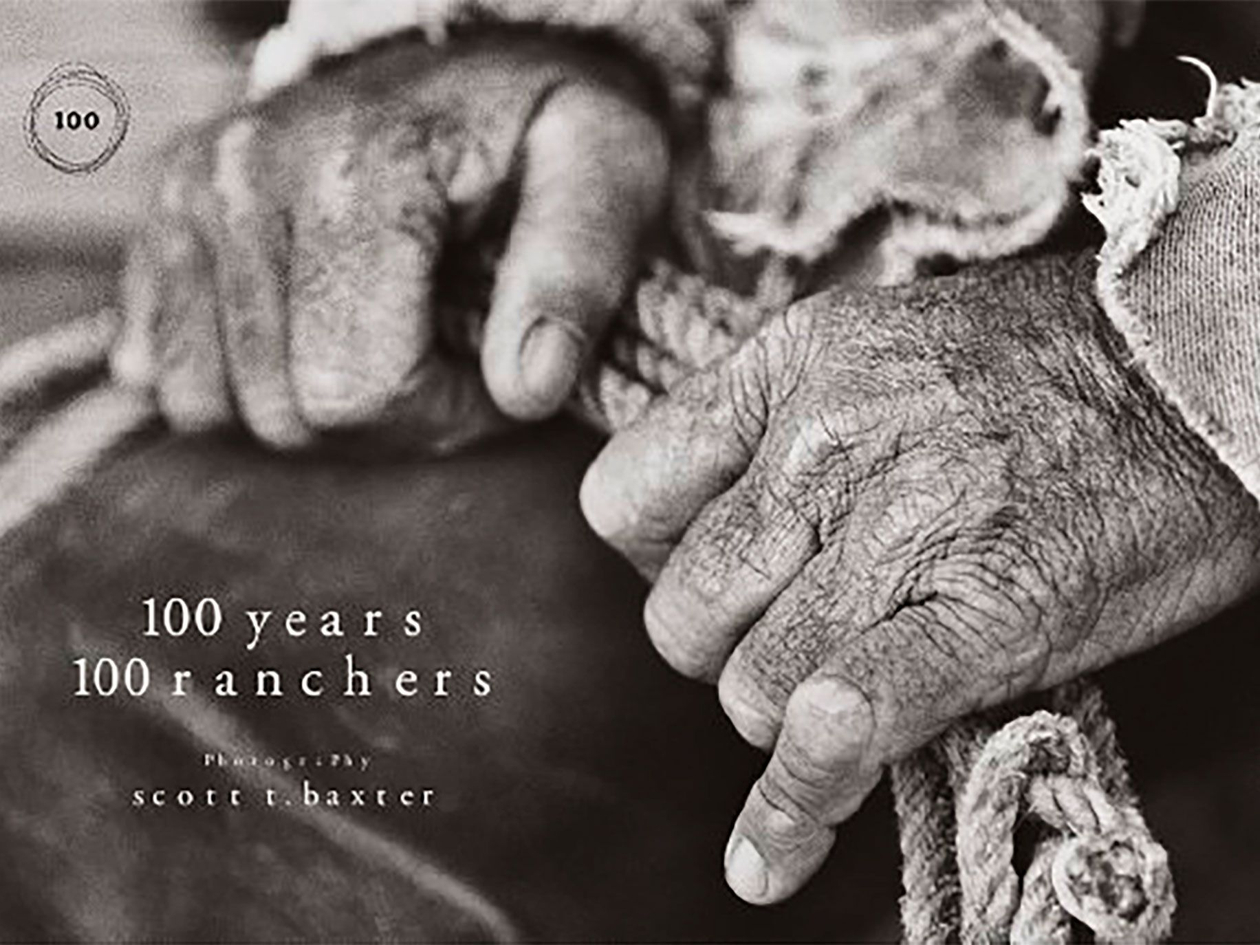 """""""100 Years 100 Ranchers"""" by Scott T. Baxter, 2012, Prisma Graphic Corp., 224 pages."""