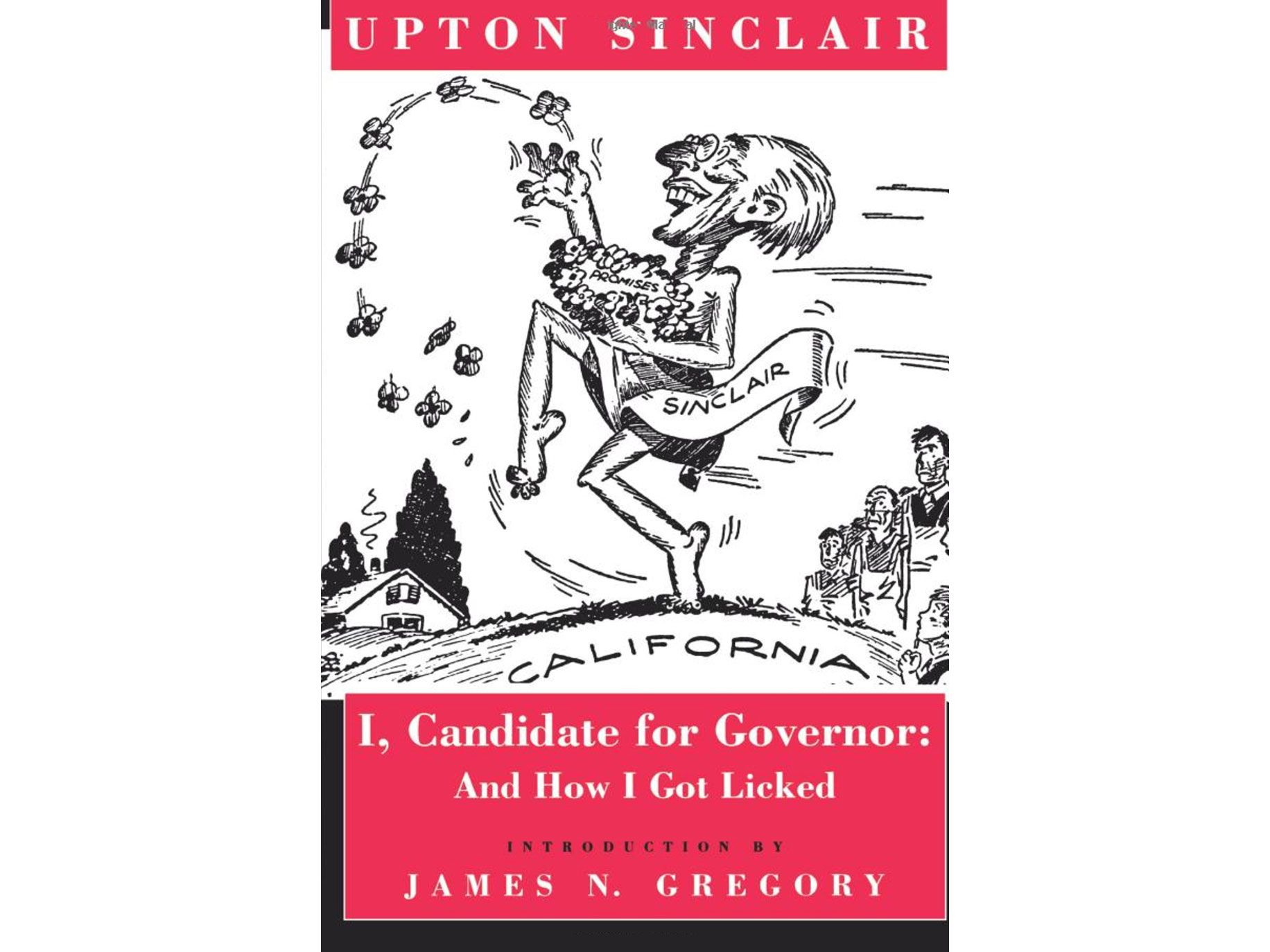 The cover of a 1994 reprint of Upton Sinclair's <em>I, Candidate for Governor: And How I Got Licked</em>.