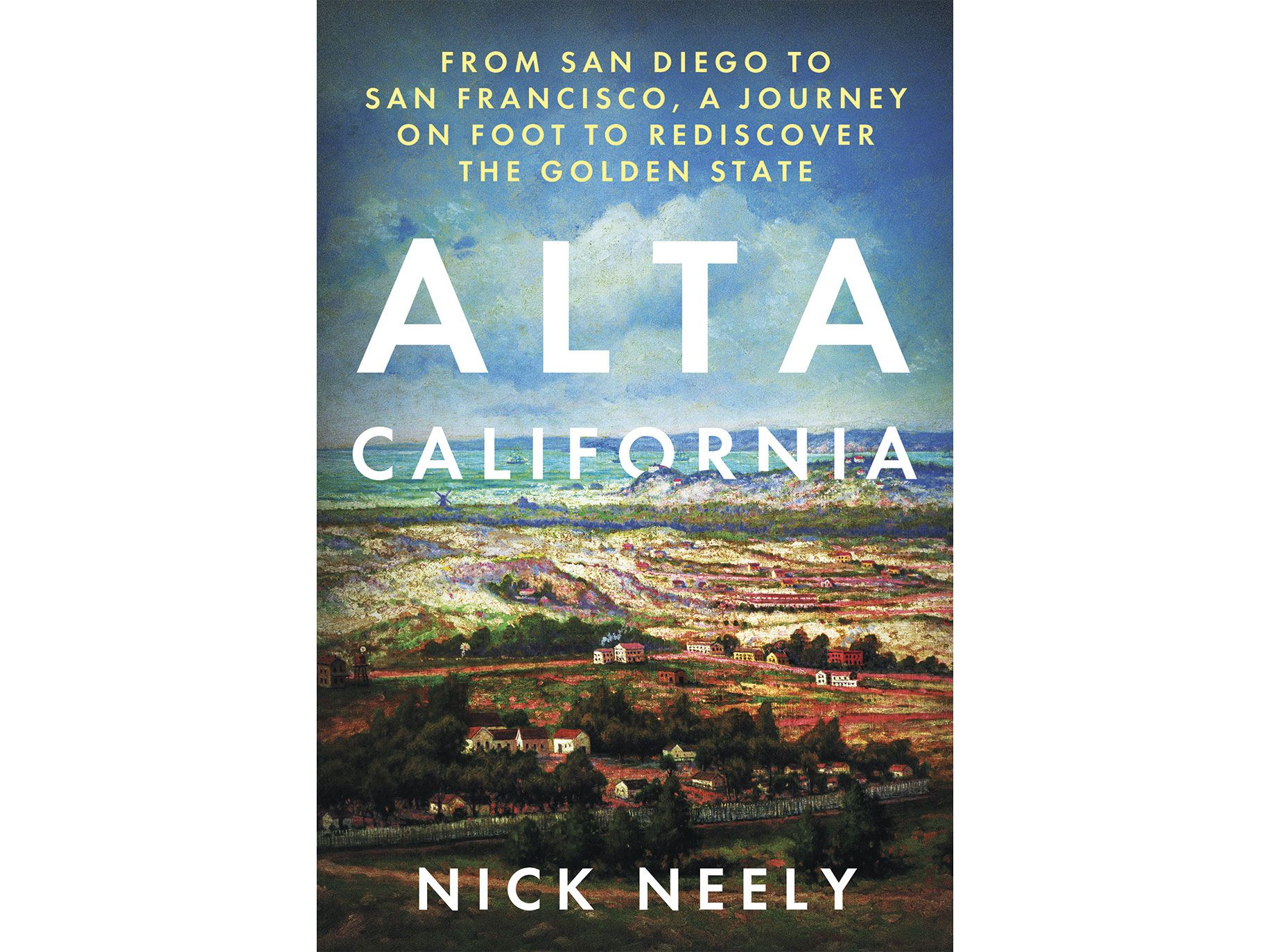Alta California by Nick Neely, Counterpoint Press, 432 pages, $26