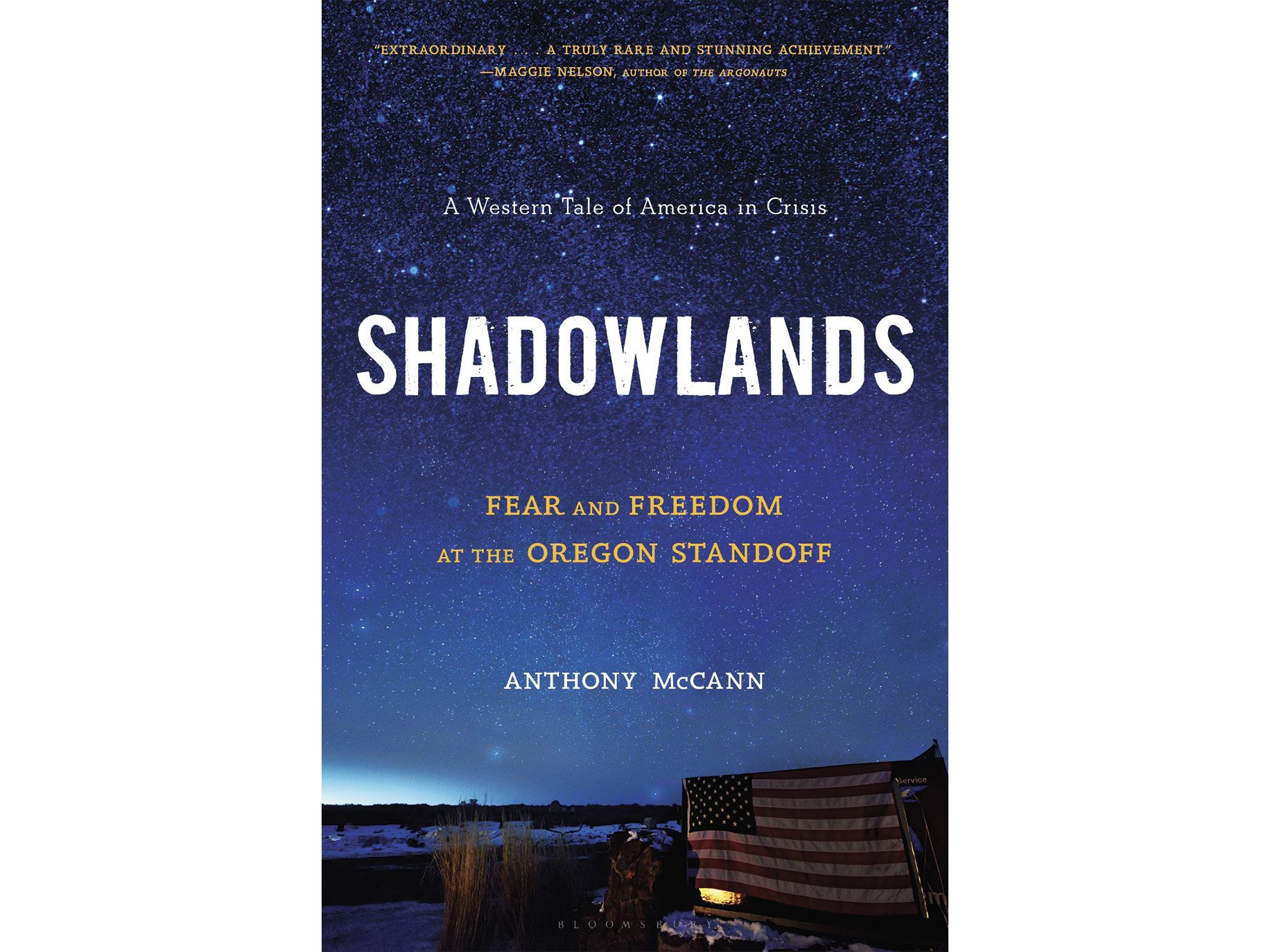Shadowlands: Fearand Freedom at the Oregon Standoff by Anthony McCann, Bloomsbury, 448 pages, $30