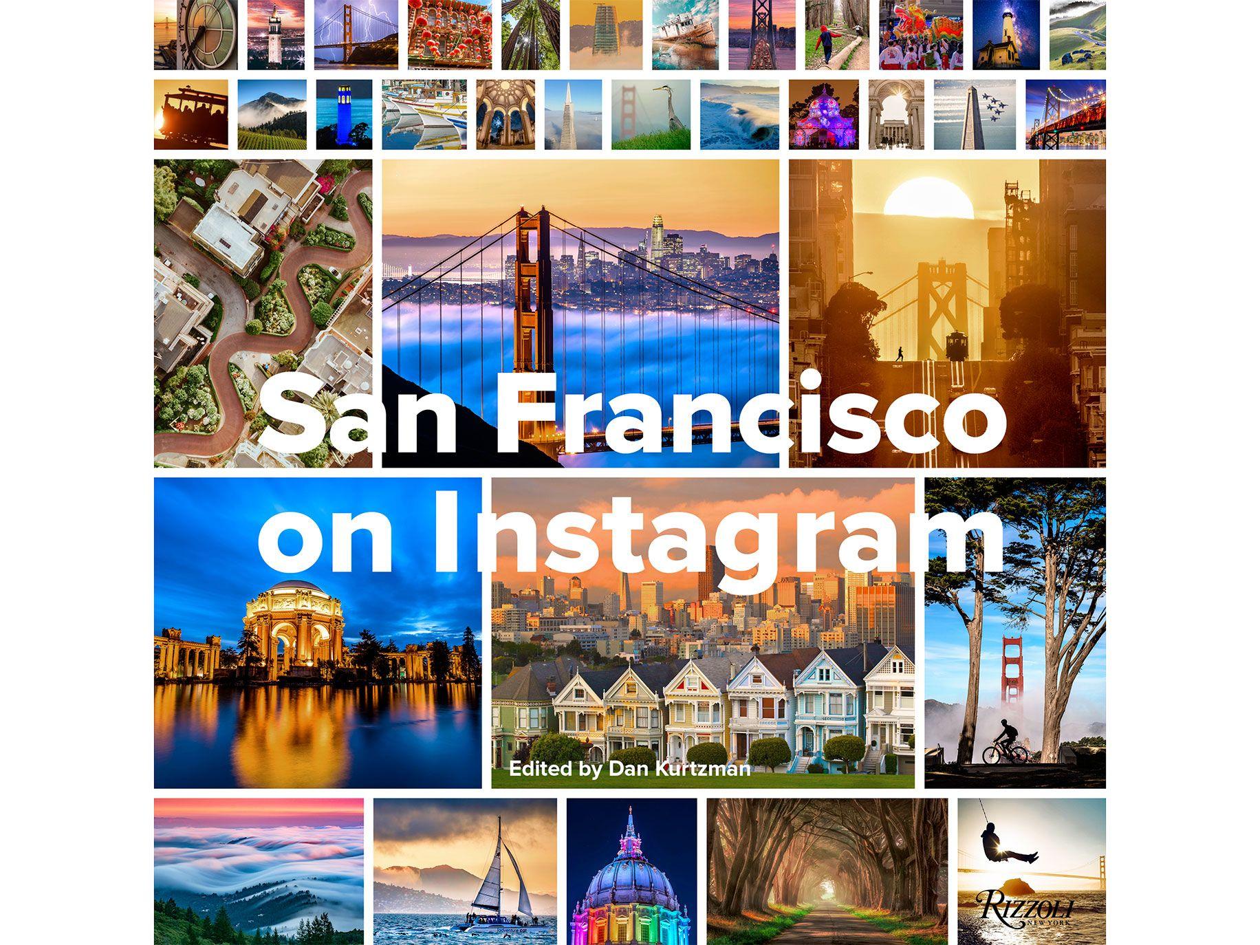 San Francisco on Instagram, edited by Dan Kurtzman, Rizzoli, 208 pages, $24.95