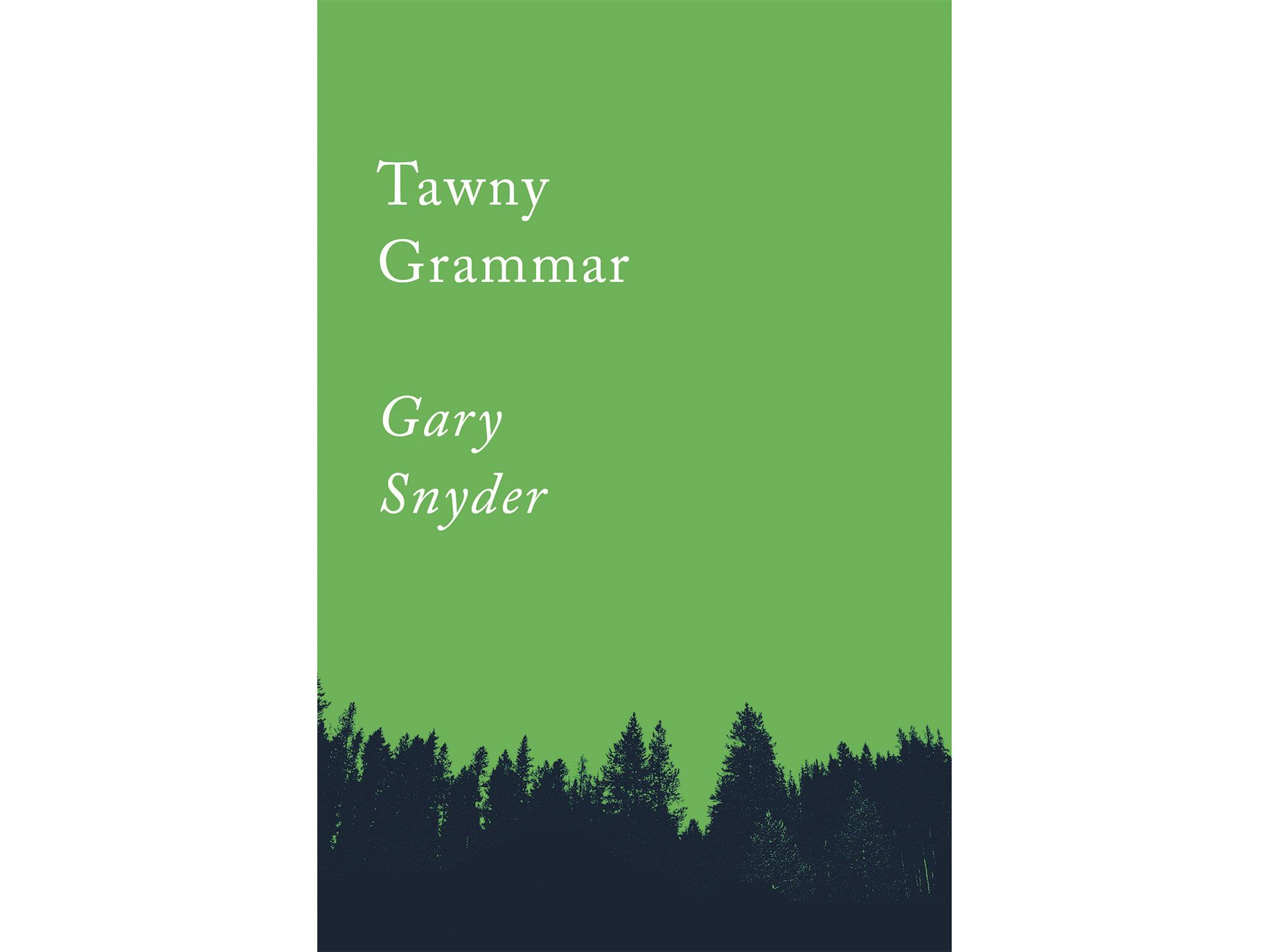Tawny Grammar by Gary Snyder, Counterpoint Press, 80 pages, $10