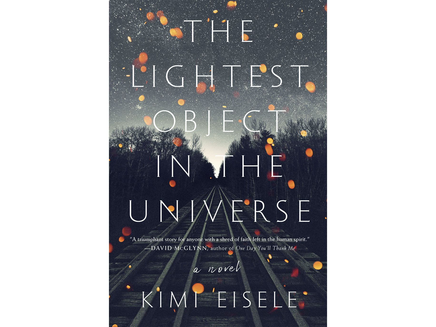 The Lightest Object in the Universe by Kimi Eisele, Algonquin Books, 336 pages, $26.95