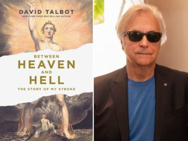 Between Heaven and Hell: The Story of My Stroke, by David Talbot, Chronicle Books, 176 pages, $22.95