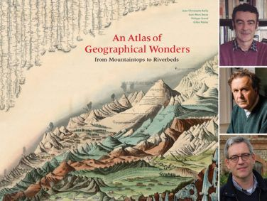 An Atlas of Geographical Wonders by Jean-Christophe Bailly, Jean-Marc Besse, Philippe Grand, and Gilles Palsky, Princeton Architectural Press, 208 pages, $50.