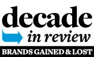 Decade in Review: Brands Gained & Lost