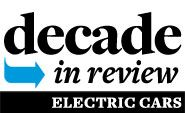 Decade in Review: Electric Cars