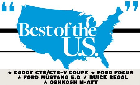 Best of the U.S.: Regal, Mustang, CTS Coupe, Focus, Oshkosh M-ATV