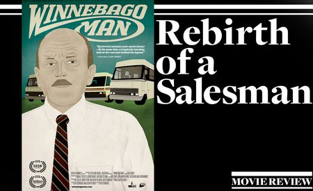 Rebirth of a Salesman: Winnebago Man Documentary Reviewed