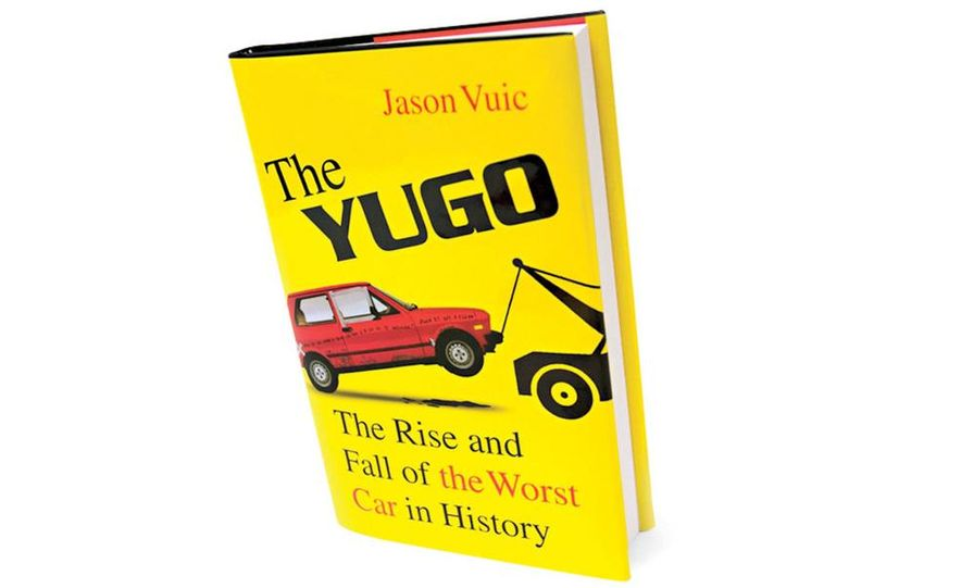 The Yugo: The Rise and Fall of the Worst Car in History by Jason Vuic - Slide 1