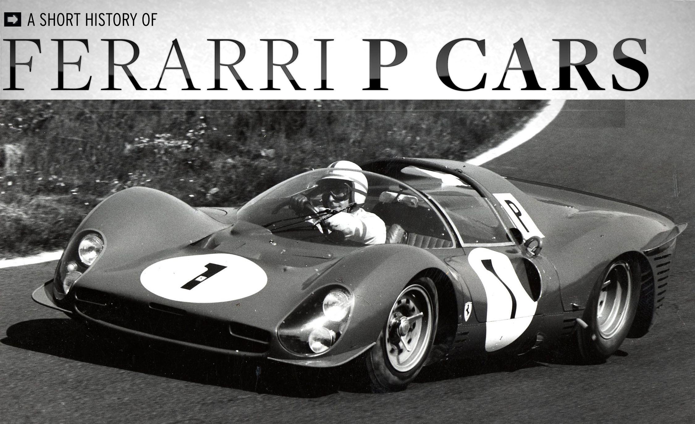 A Short History of Ferrari P Cars