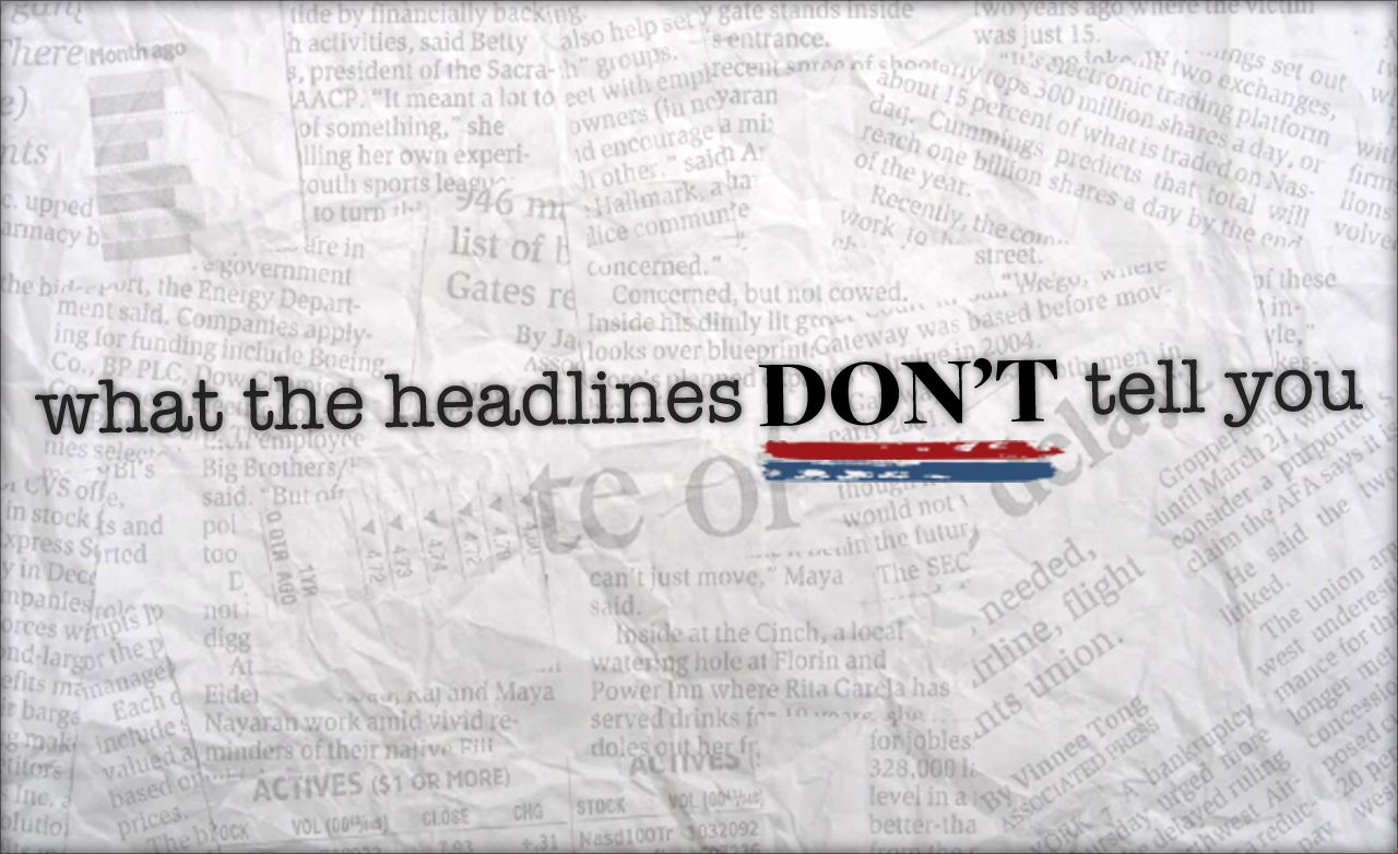 What the Headlines Don't Tell You