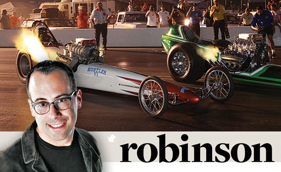 Aaron Robinson: Nostalgia Meets and Cacklefests Fill Drag Racing's Need to Stop Time
