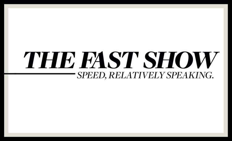The Fast Show: Speed-Related Facts, Milestones, and Minutiae