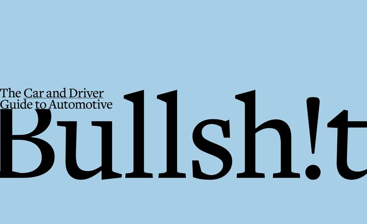 The Car and Driver Guide to Automotive Bullsh!t