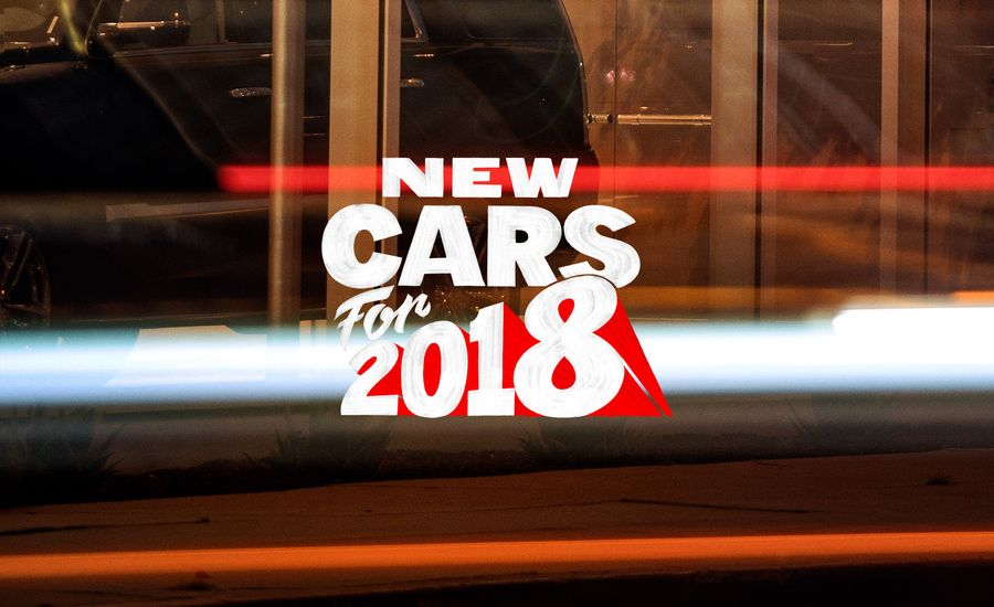 New Cars for 2018: Model-Update Info, Full Tests, Reviews, and More!