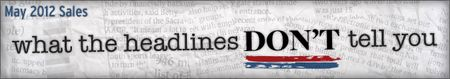 May 2012 Sales: What the Headlines Don't Tell You