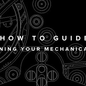 complete-guide-to-maintaining-your-mechanical-watch