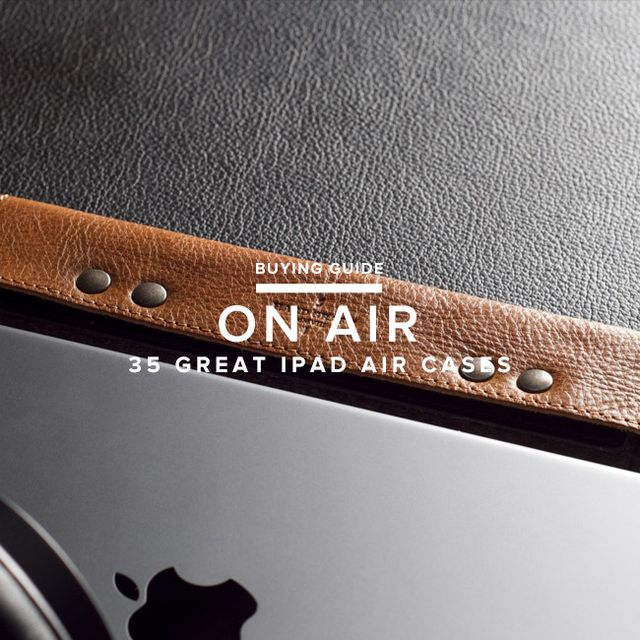 iPad-Air-Cases-Gear-Patrol-Lead-Full