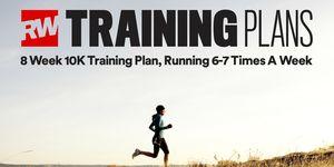 8 week 10K training plan, running 6-7 times a week