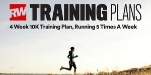 4 week 10K training plan, 5 days a week