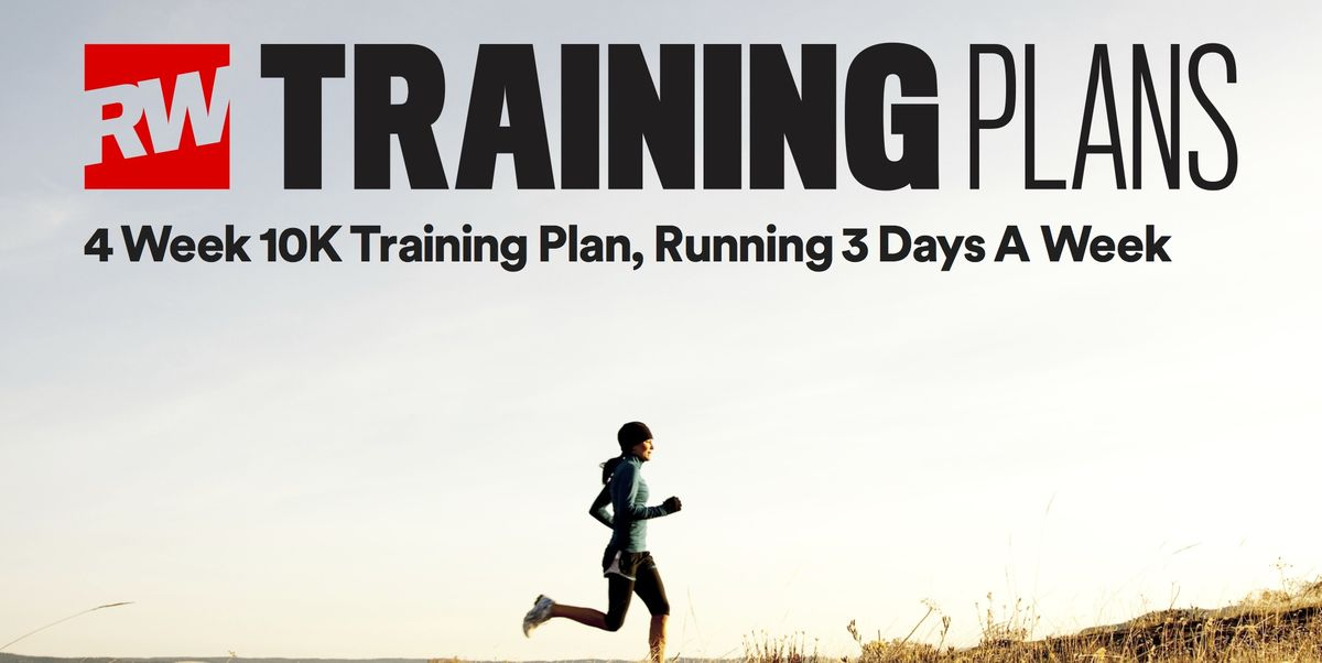 chaussures de sport 2406c e7916 RW's 4-week 10K training plan, running 3 days a week