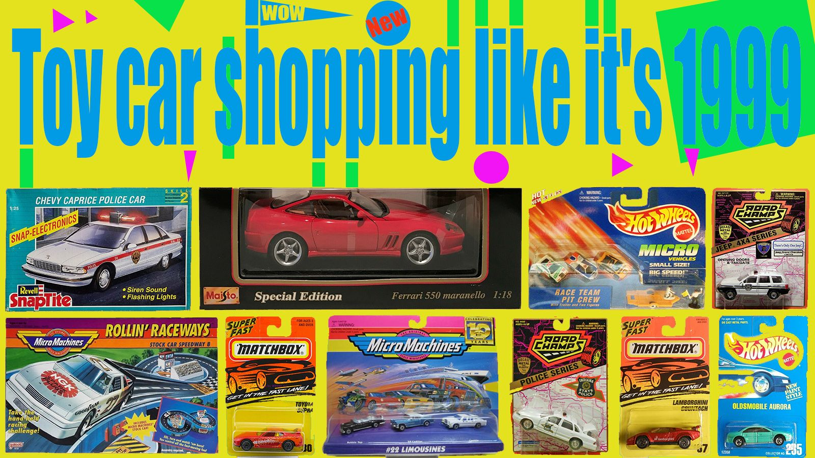 Toys From The 1990s Hot Wheels Matchbox Road Champs Micro Machines Snaptite Kits Maisto Diecast