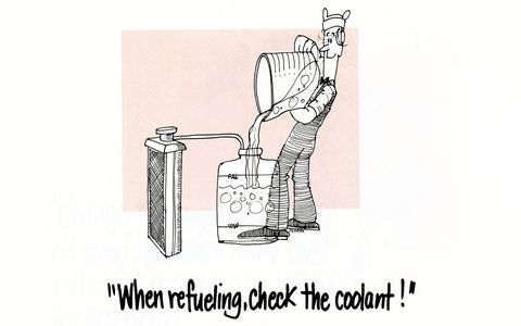 When refueling, check the coolant!