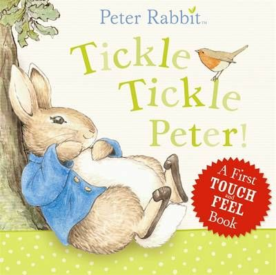 peter rabbit tickle tickle peter touch and feel book