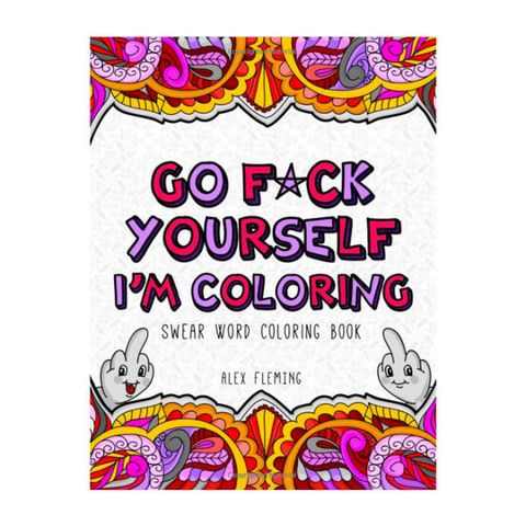 go fuck yourself i'm coloring coloring book