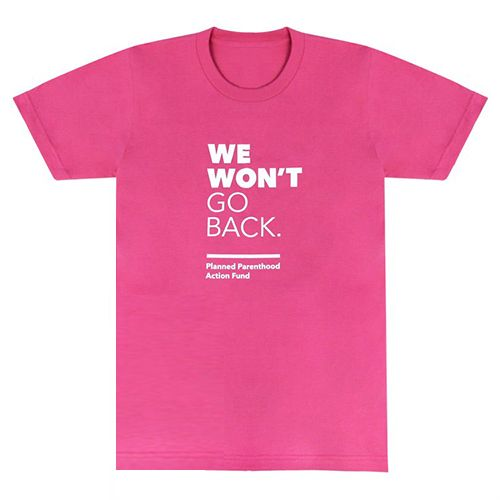Planned Parenthood We Won't Go Back T-Shirt