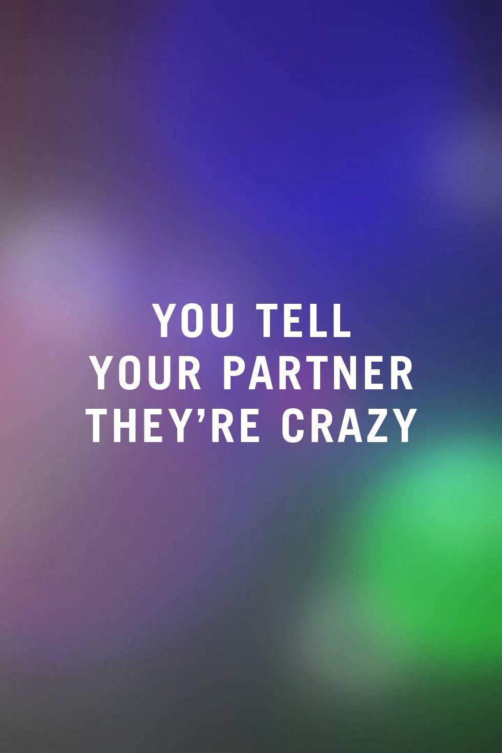 """<p>«Un modo per sabotare la relazione è quellodi fare giochetti mentali. Uno tipico consiste nelmettere il partner nelle condizioni di sentirsi """"fuori di testa"""".Anche se non lo fai apposta,dirgli che il suo punto di vista e il suo modo di vivere la realtà non sono validipuò avere conseguenze molto negative sia su di te, sia sullarelazione».<br><em data-redactor-tag=""""em""""><a href=""""http://www.innovcounseling.com/"""" data-tracking-id=""""recirc-text-link"""" target=""""_blank"""">Mayi Dixon</a>,</em><em data-redactor-tag=""""em"""">esperta di relazioni</em></p><p><span class=""""redactor-invisible-space"""" data-verified=""""redactor"""" data-redactor-tag=""""span"""" data-redactor-class=""""redactor-invisible-space""""></span></p>"""