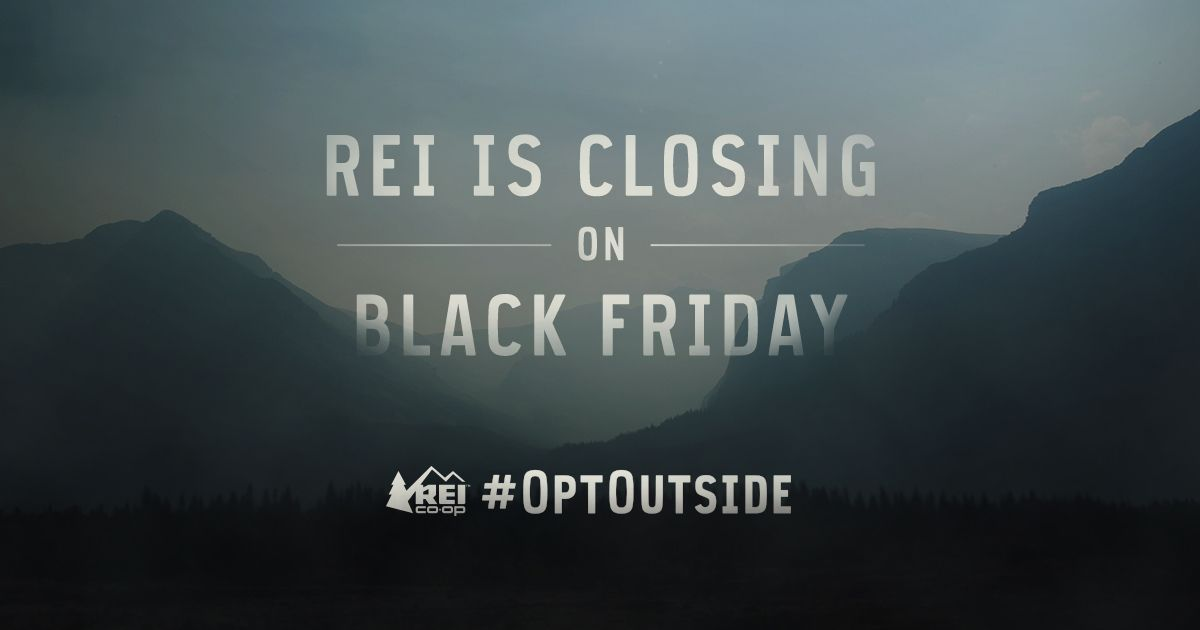 Rei Closing On Black Friday Thanksgiving Opt Outside Campaign Pays Employees