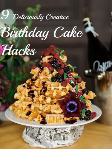 9 Delicious Cake Hacks Easy Birthday Cake Ideas
