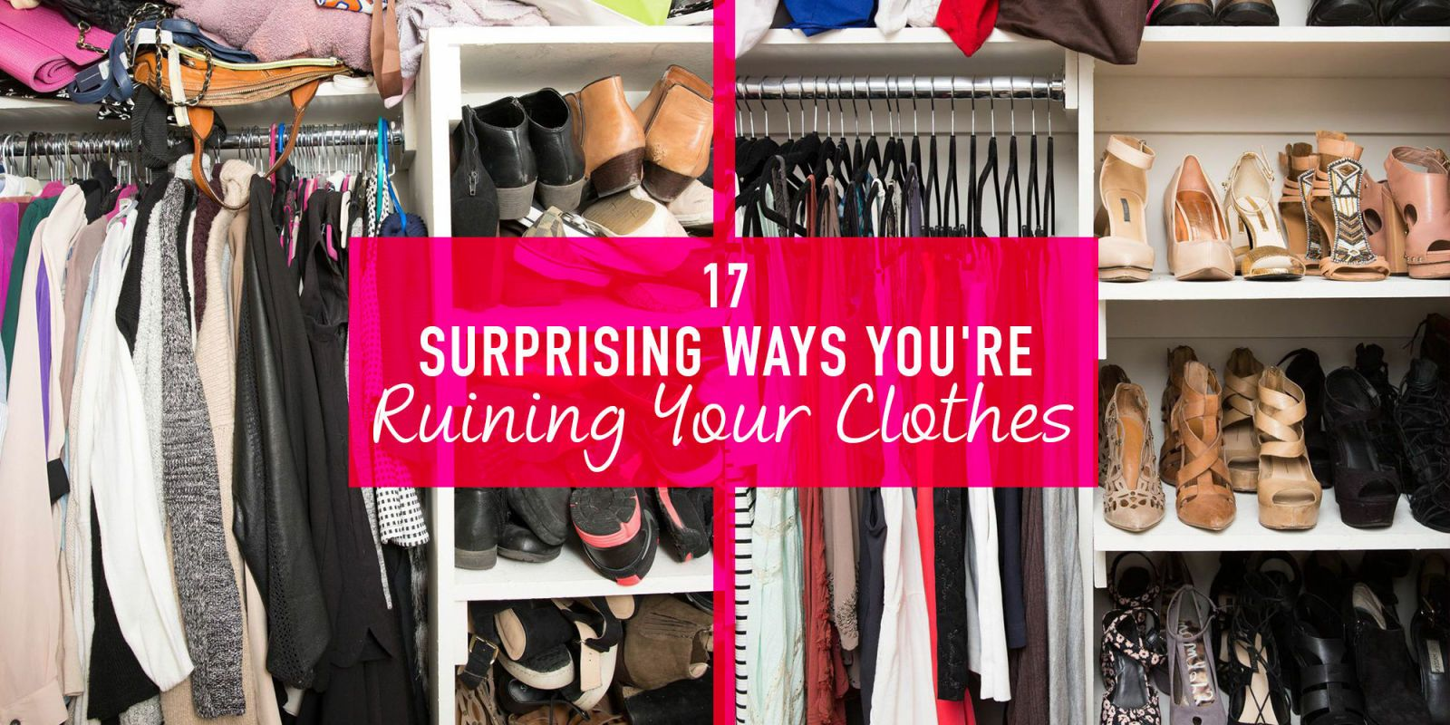 17 Surprising Ways You're Ruining Your Clothes