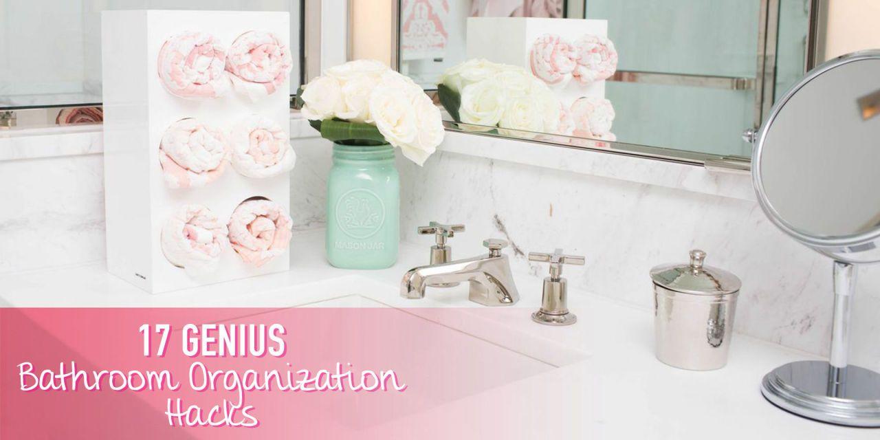 17 Genius Bathroom Organization Hacks