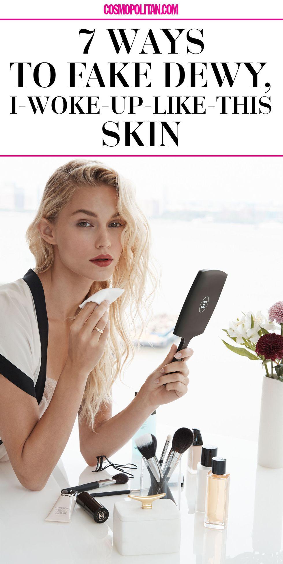 7 Ways to Fake Dewy, I-Woke-Up-Like-This Skin