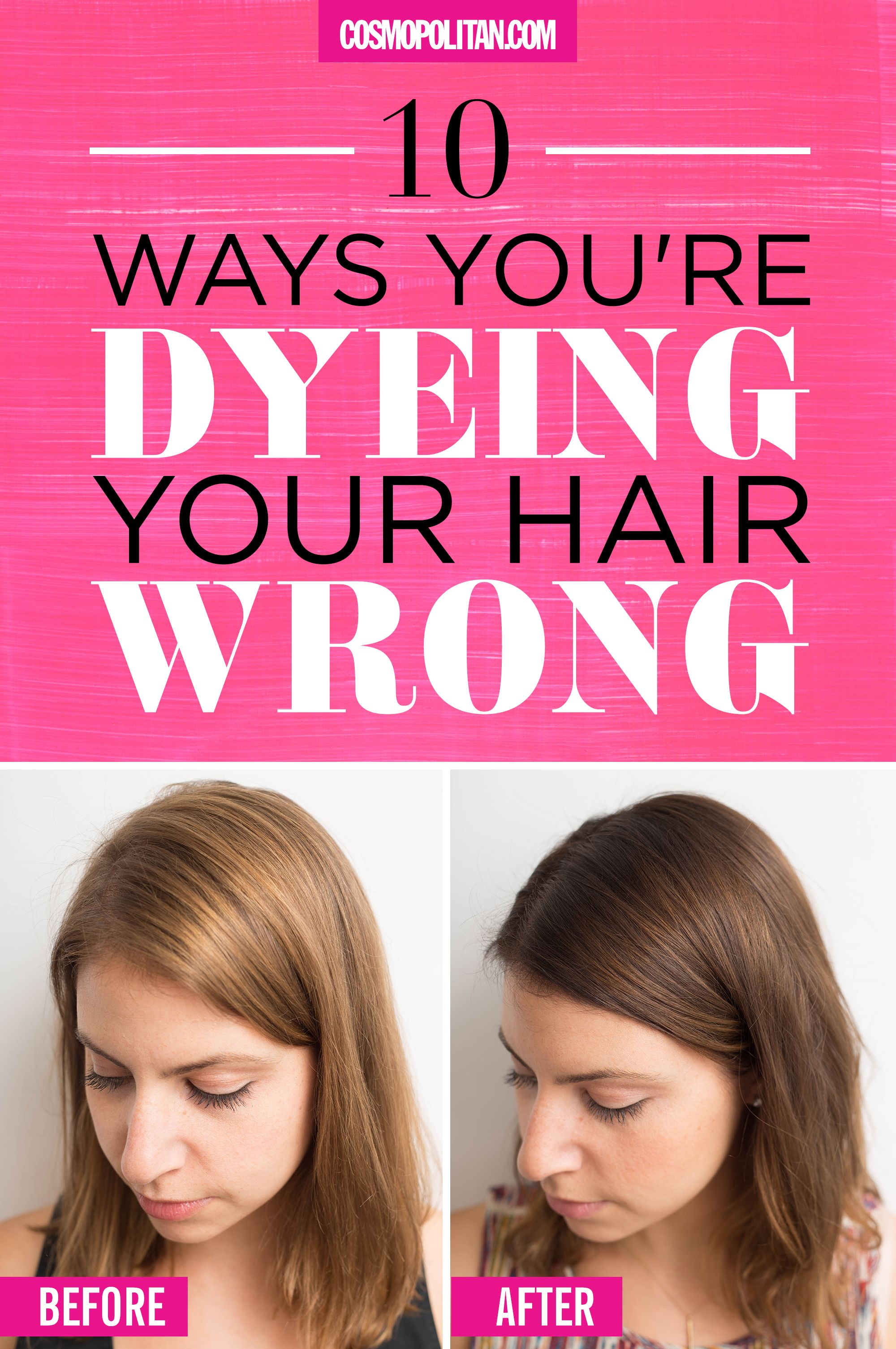 10 Ways You\'re Dyeing Your Hair Wrong
