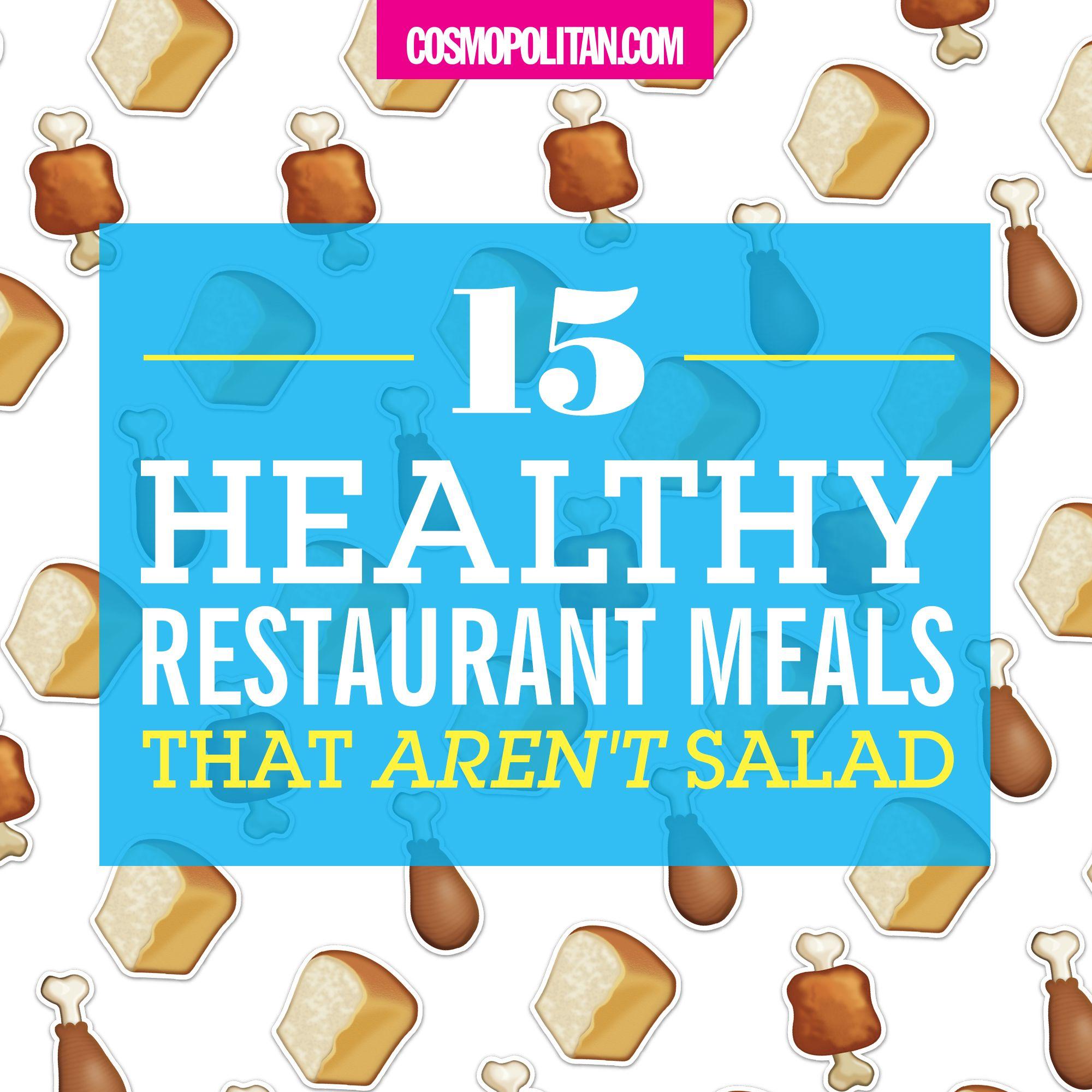 15 healthy restaurant meals that aren t salad