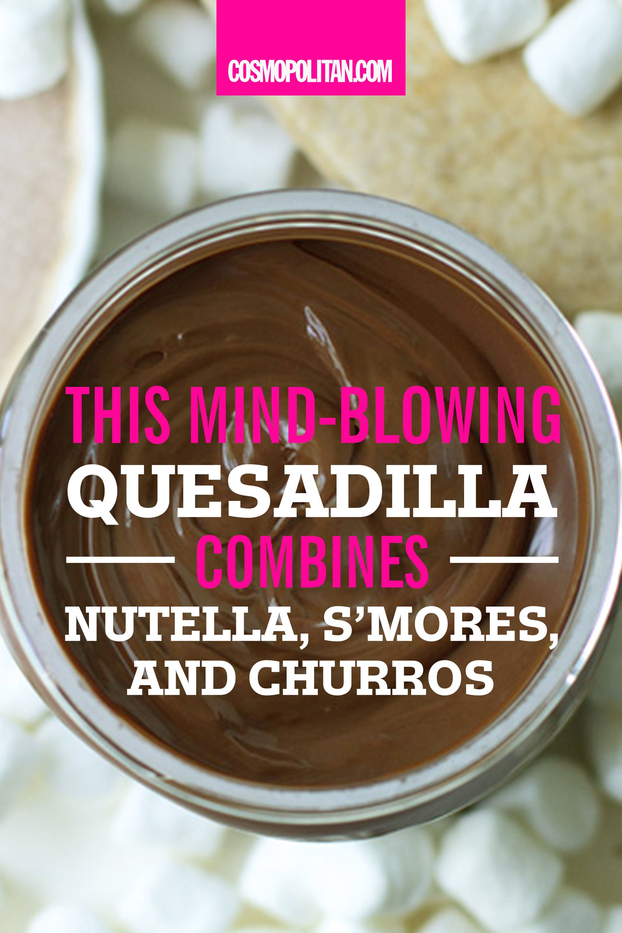 This Mind-Blowing Quesadilla Combines Nutella, S'mores, and Churros