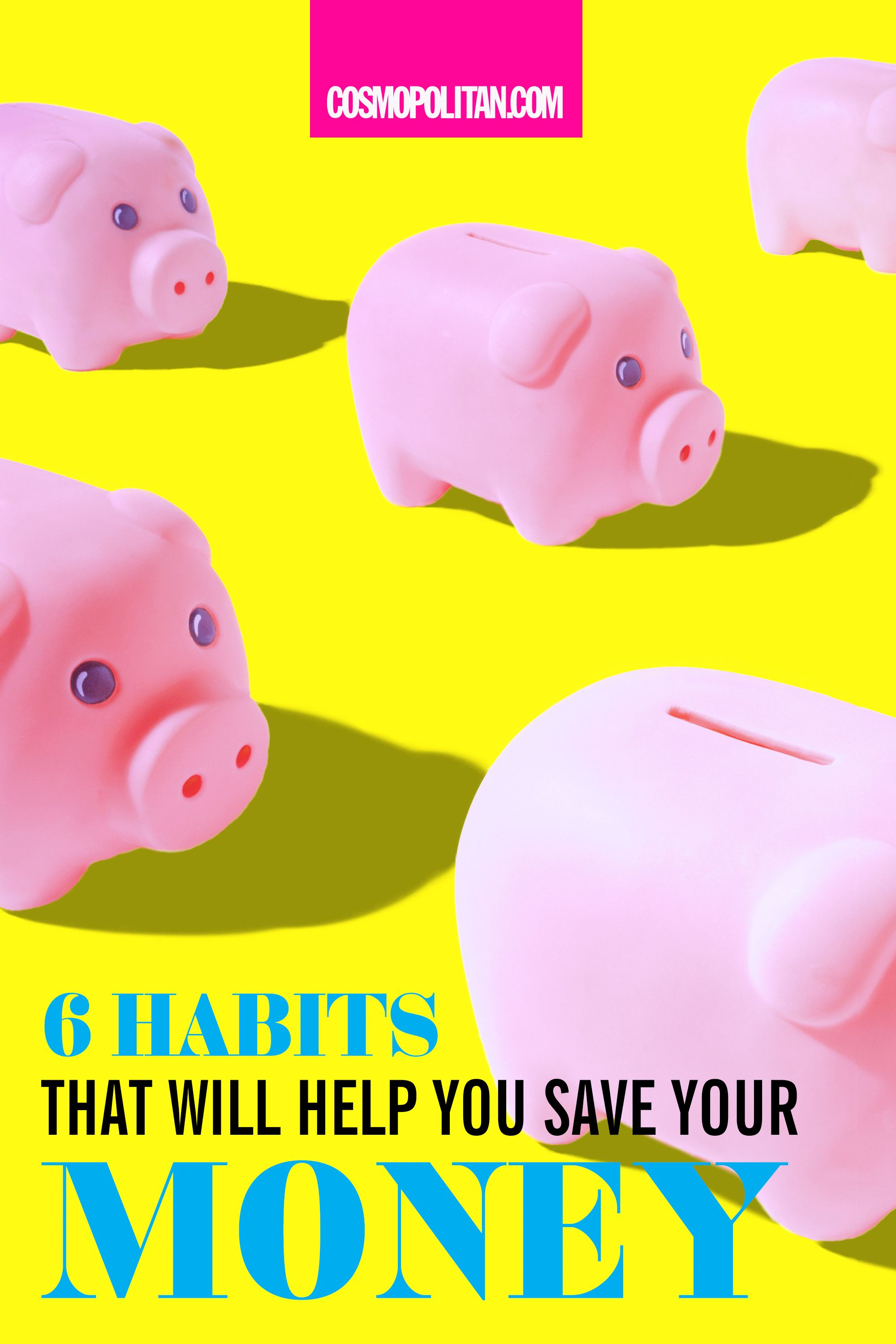 6 Habits That Will Help You Save Your Money