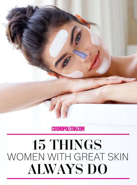 35f77d75e17 15 Things Women With Great Skin Always Do