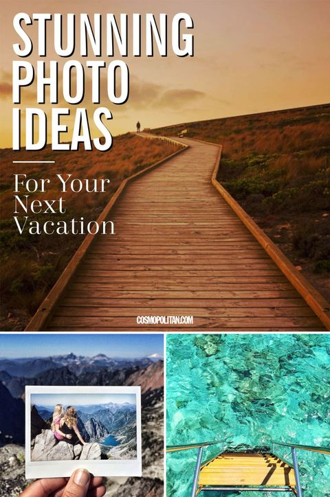 10 Stunning Photo Ideas For Your Next Vacation