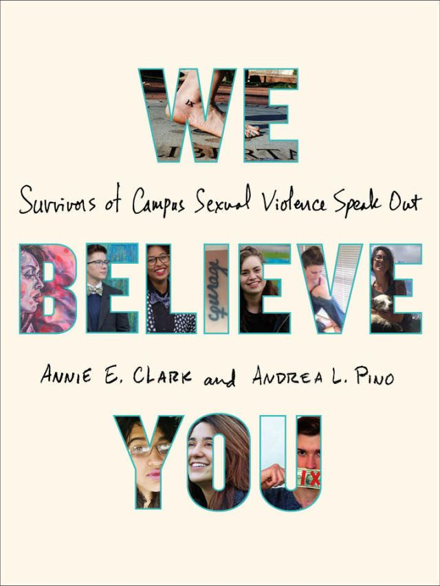 we believe you powerful essays by sexual assault survivors henry holt and company