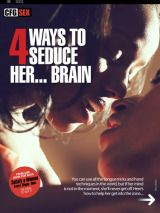 Fact is, a woman's biggest sex organ is her brain. Here's how to light it up so that she's begging for more of you.